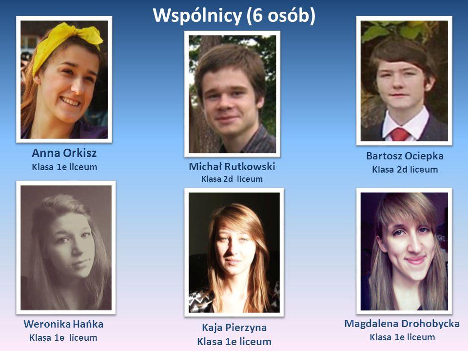 Wspólnicy (6 osób) Anna Orkisz Bartosz Ociepka Michał Rutkowski