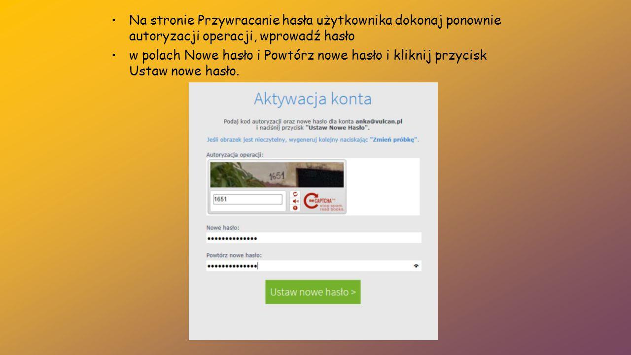 Na stronie Przywracanie hasła użytkownika dokonaj ponownie autoryzacji operacji, wprowadź hasło