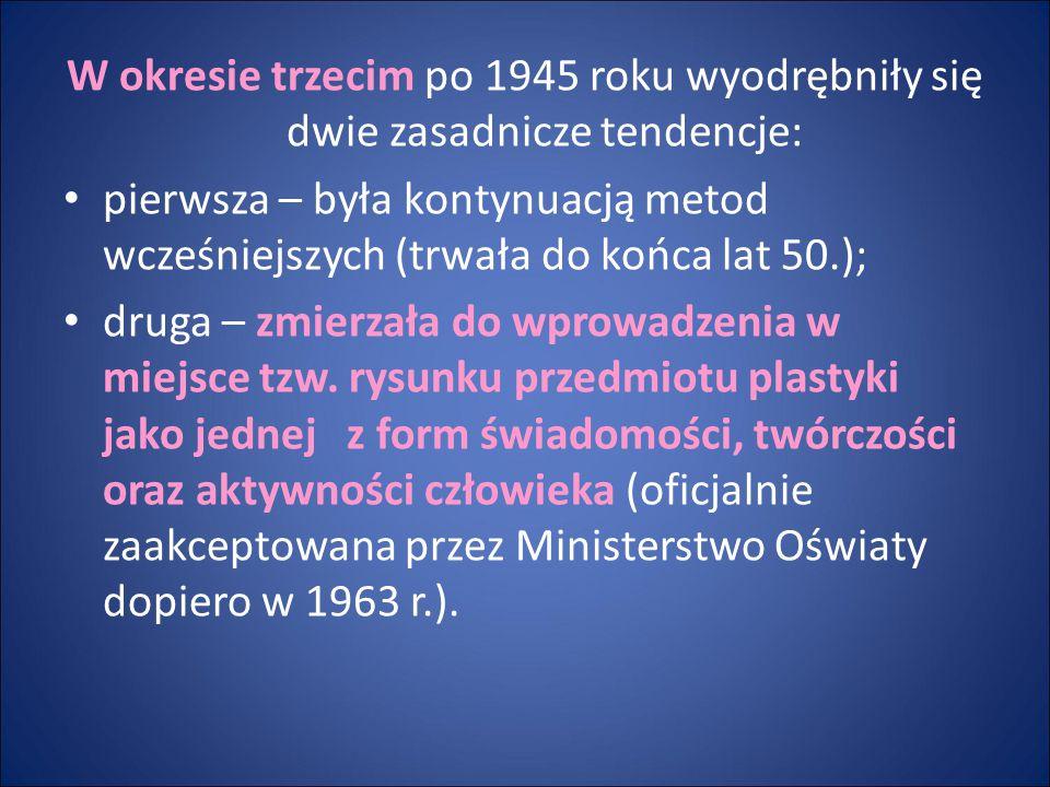W okresie trzecim po 1945 roku wyodrębniły się dwie zasadnicze tendencje: