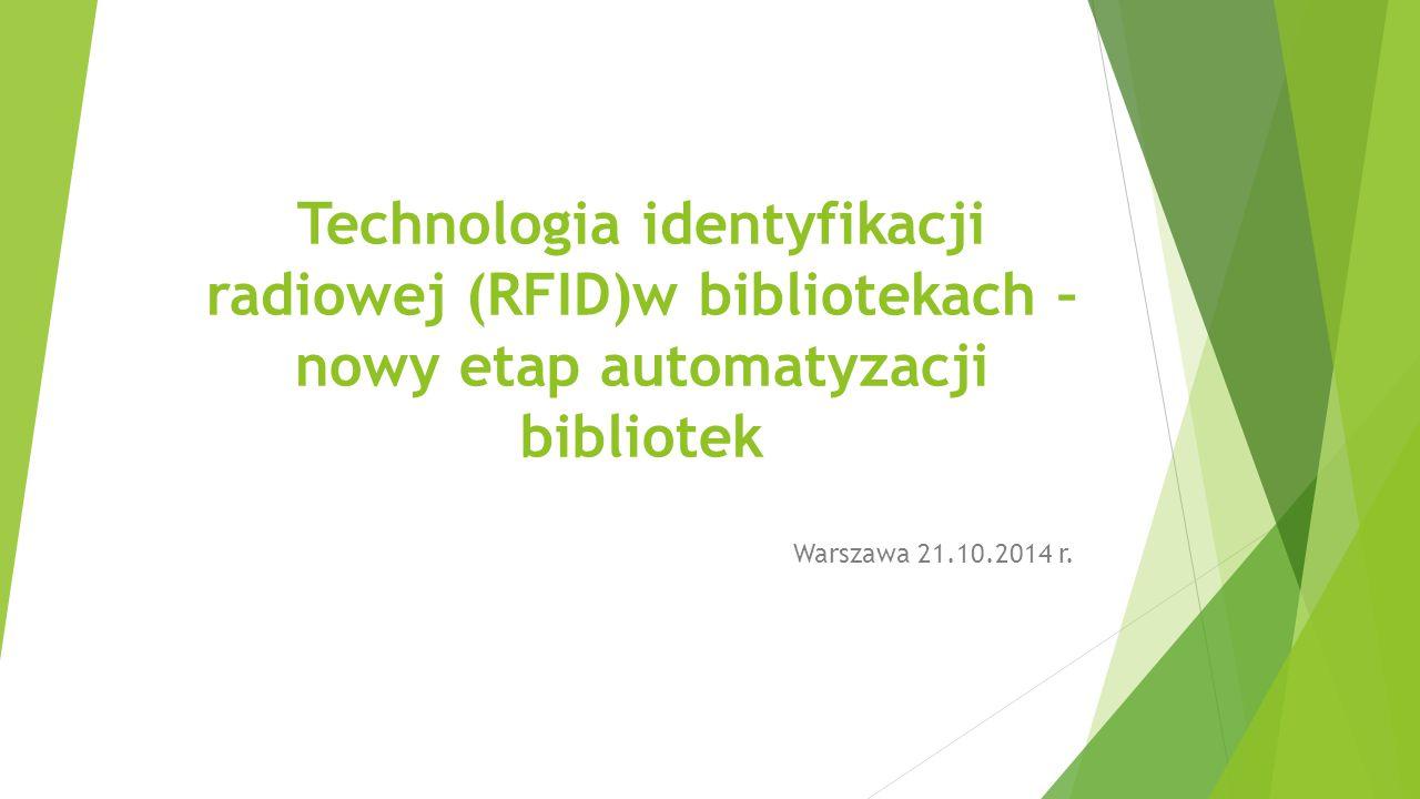 Technologia identyfikacji radiowej (RFID)w bibliotekach – nowy etap automatyzacji bibliotek