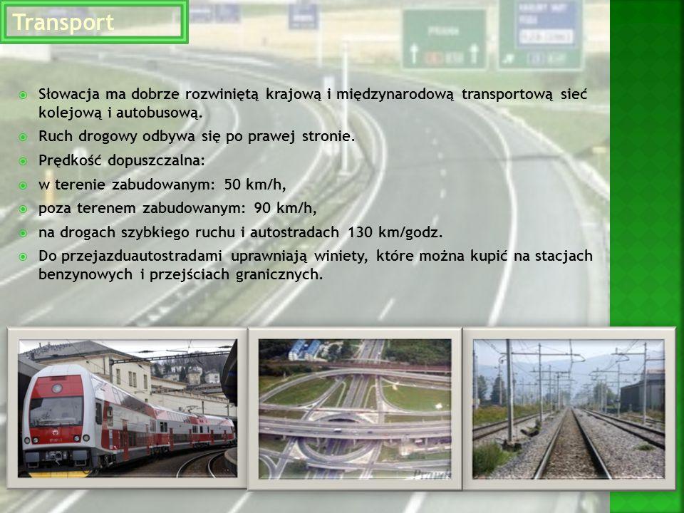 Transport Słowacja ma dobrze rozwiniętą krajową i międzynarodową transportową sieć kolejową i autobusową.