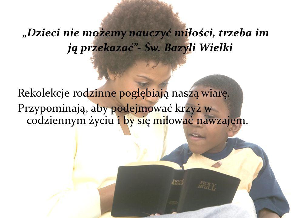 """""""Dzieci nie możemy nauczyć miłości, trzeba im ją przekazać - Św"""