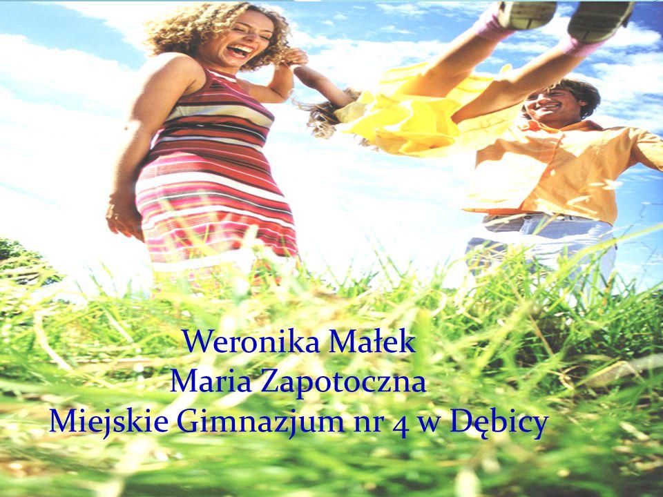 Weronika Małek Maria Zapotoczna Miejskie Gimnazjum nr 4 w Dębicy