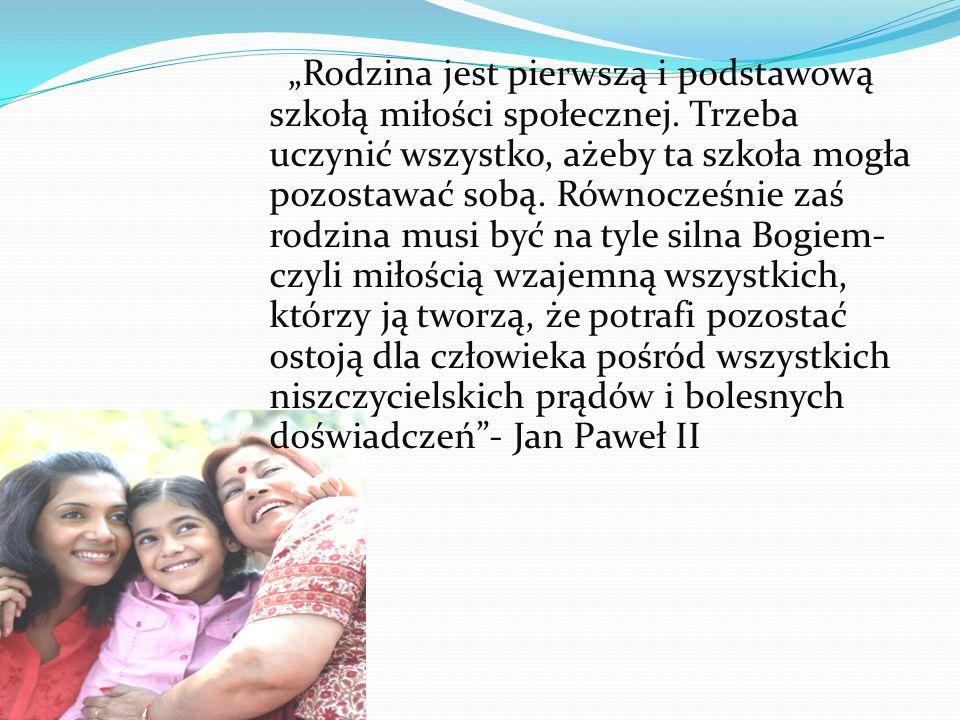 """""""Rodzina jest pierwszą i podstawową szkołą miłości społecznej"""