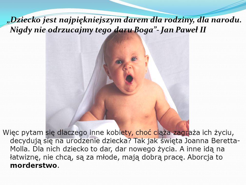 """""""Dziecko jest najpiękniejszym darem dla rodziny, dla narodu"""