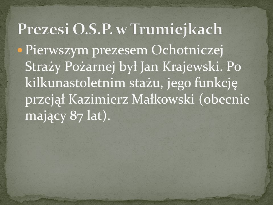Prezesi O.S.P. w Trumiejkach