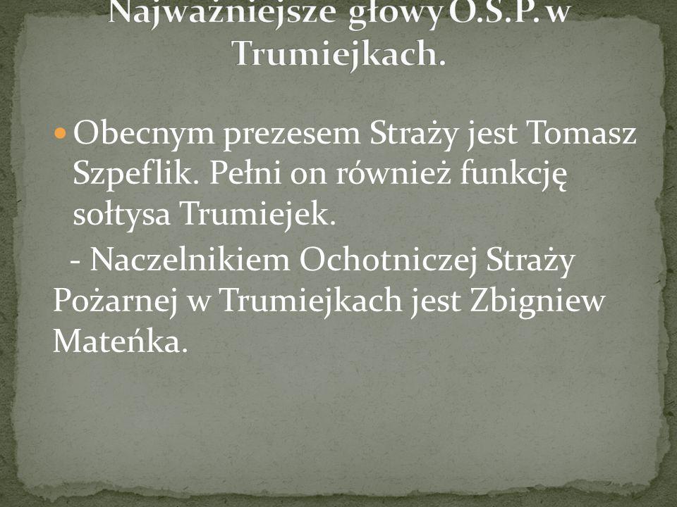 Najważniejsze głowy O.S.P. w Trumiejkach.