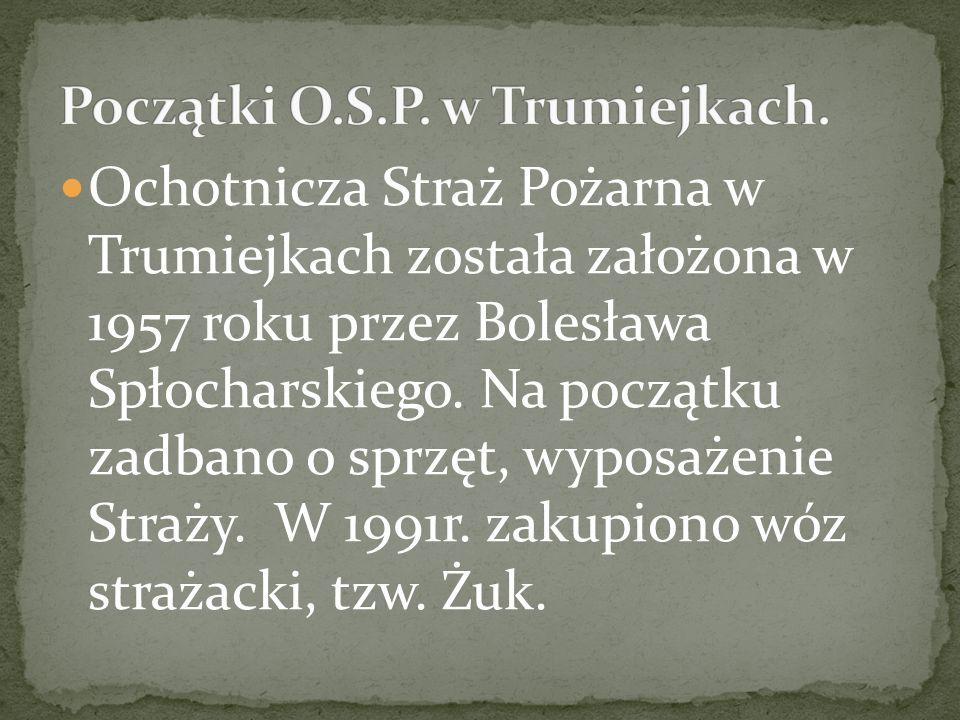 Początki O.S.P. w Trumiejkach.