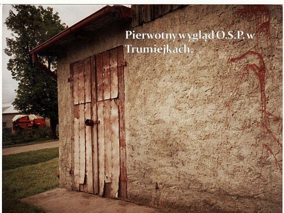 Pierwotny wygląd O.S.P. w Trumiejkach.