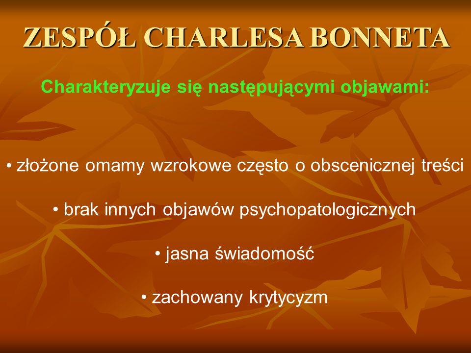 ZESPÓŁ CHARLESA BONNETA Charakteryzuje się następującymi objawami: