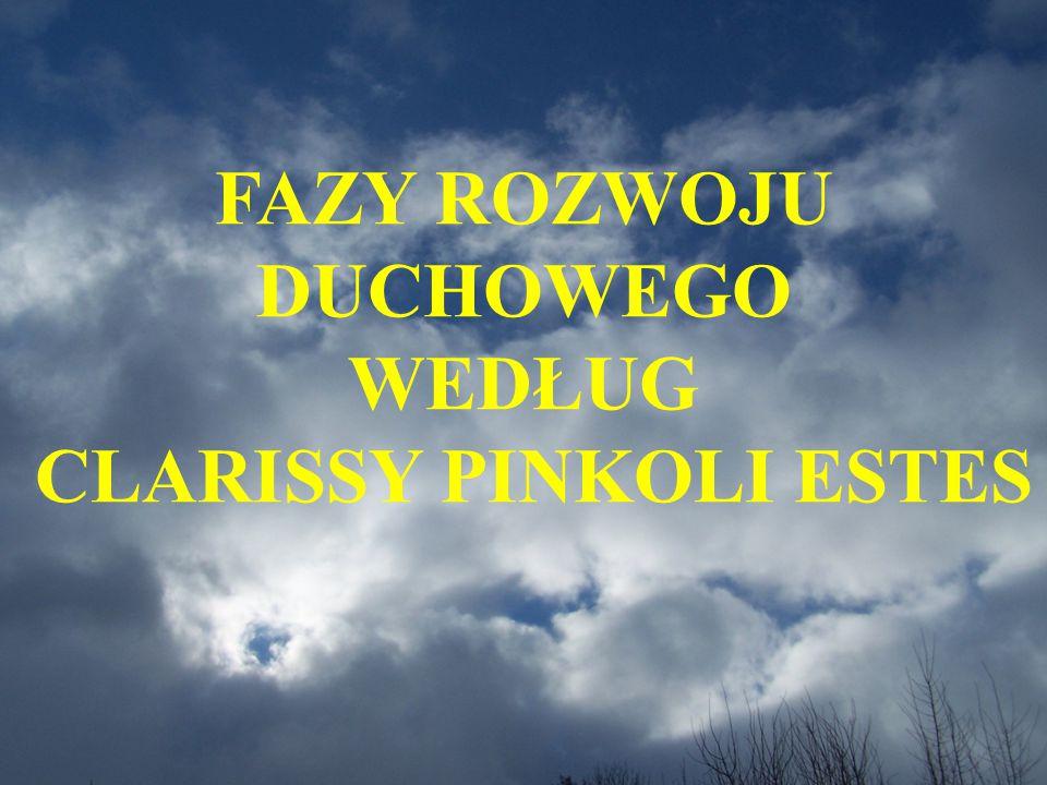 FAZY ROZWOJU DUCHOWEGO CLARISSY PINKOLI ESTES