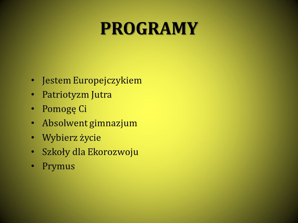 PROGRAMY Jestem Europejczykiem Patriotyzm Jutra Pomogę Ci