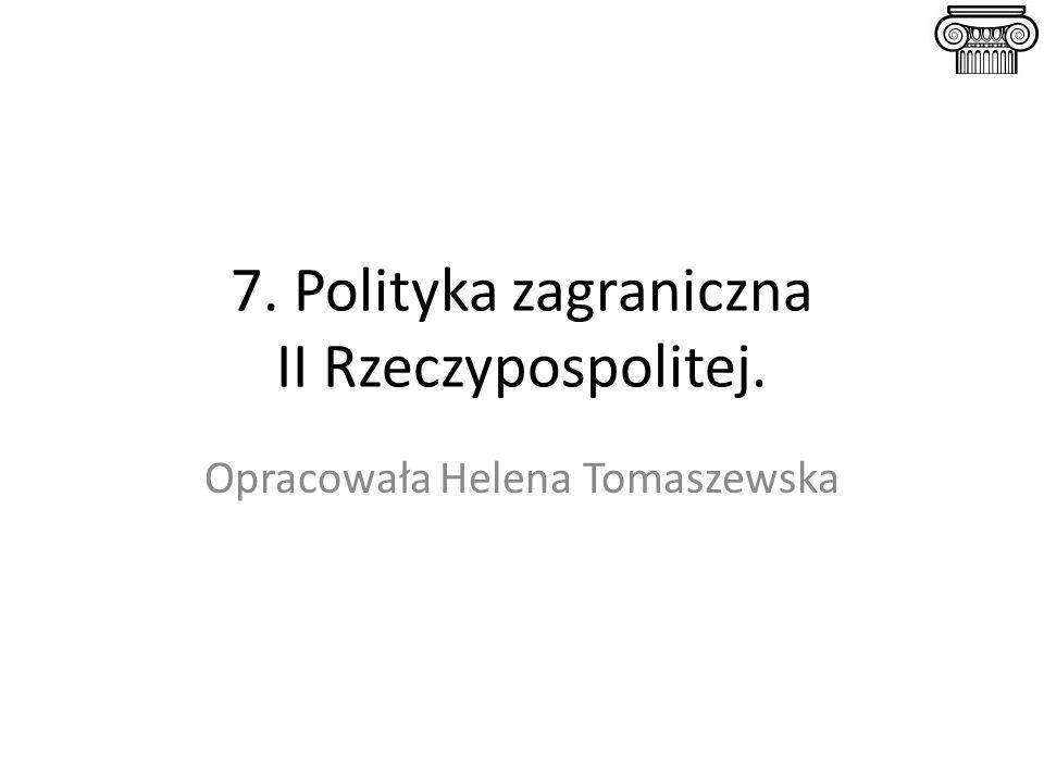 7. Polityka zagraniczna II Rzeczypospolitej.