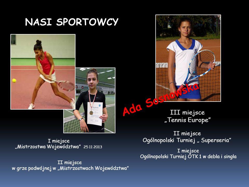 """Ada Sosnowska NASI SPORTOWCY III miejsce """"Tennis Europe II miejsce"""