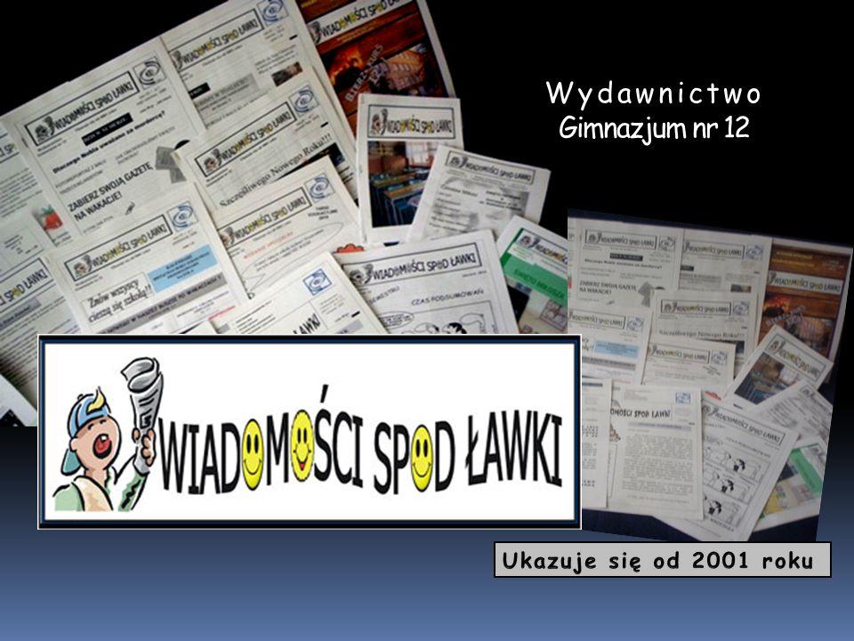 Wydawnictwo Gimnazjum nr 12 Ukazuje się od 2001 roku