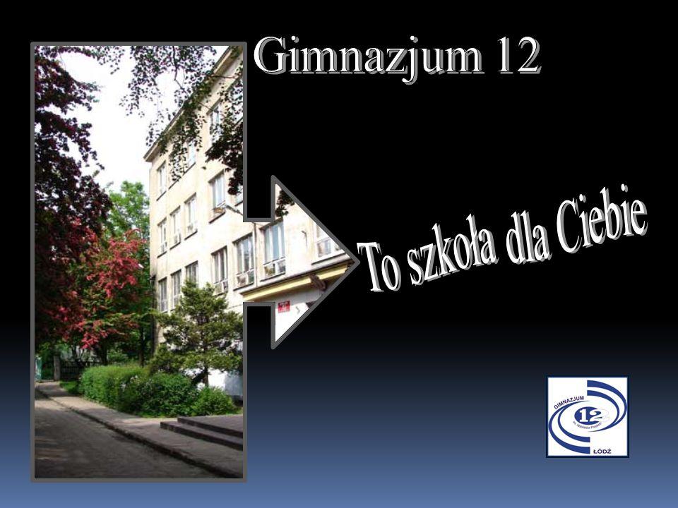 Gimnazjum 12 To szkoła dla Ciebie