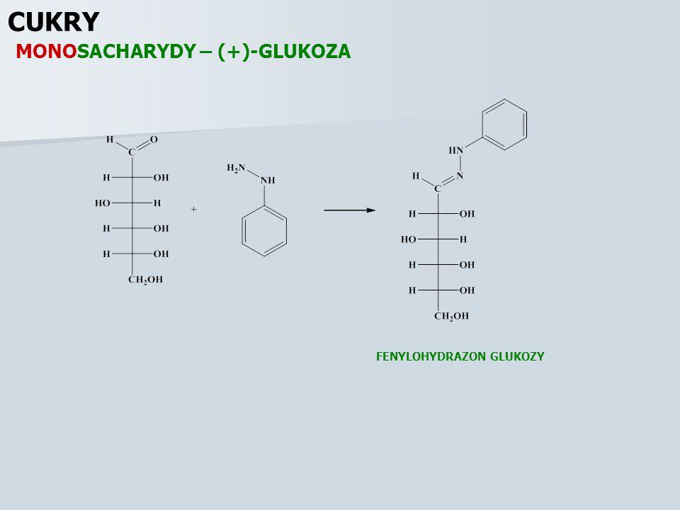 CUKRY MONOSACHARYDY – (+)-GLUKOZA FENYLOHYDRAZON GLUKOZY