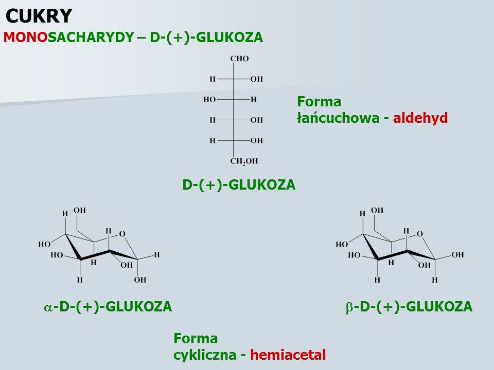 CUKRY MONOSACHARYDY – D-(+)-GLUKOZA Forma łańcuchowa - aldehyd
