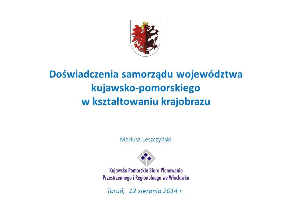 Doświadczenia samorządu województwa kujawsko-pomorskiego w kształtowaniu krajobrazu