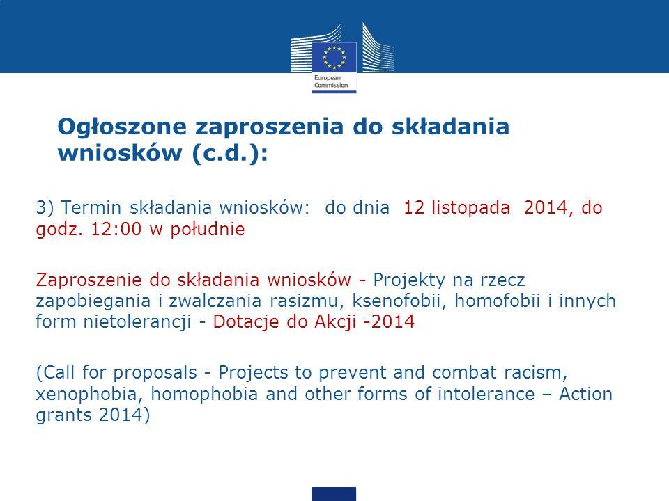 Ogłoszone zaproszenia do składania wniosków (c.d.):