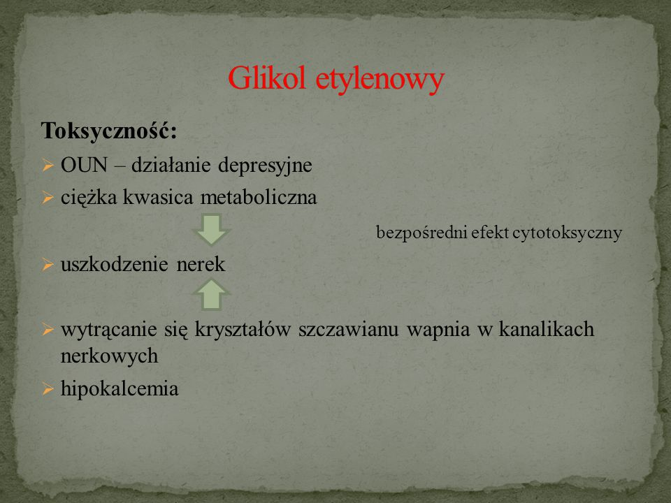 Glikol etylenowy Toksyczność: bezpośredni efekt cytotoksyczny