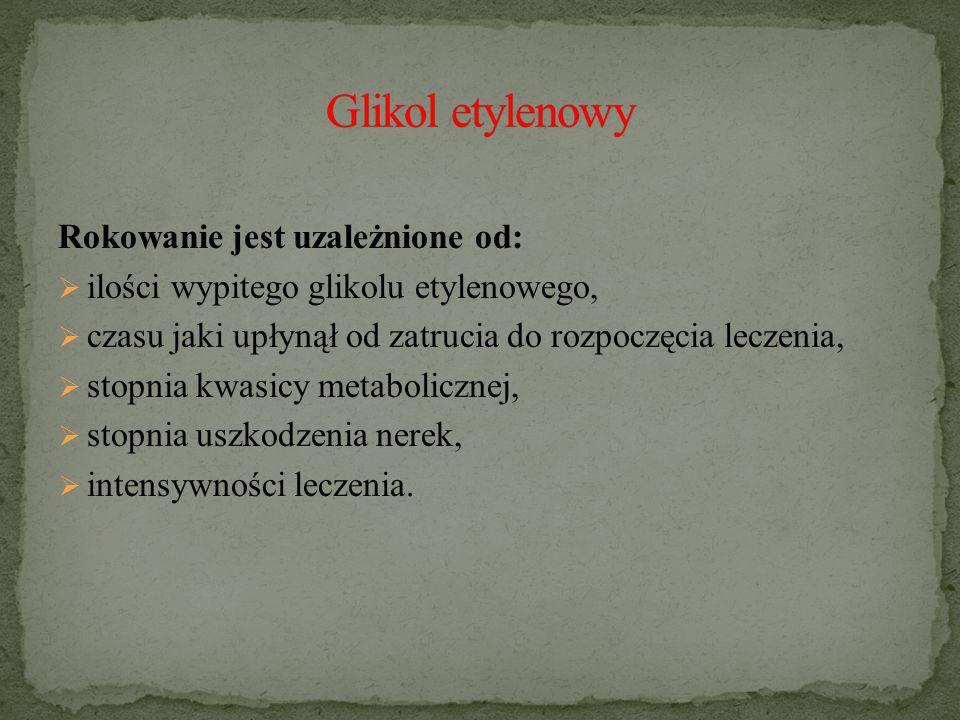 Glikol etylenowy Rokowanie jest uzależnione od: