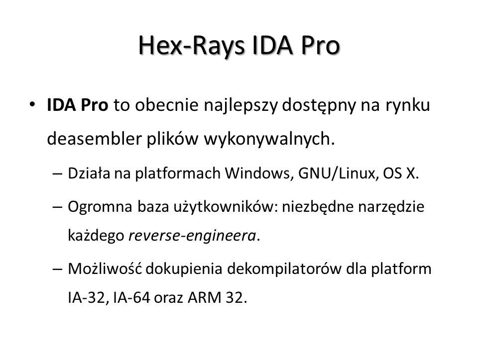 Hex-Rays IDA Pro IDA Pro to obecnie najlepszy dostępny na rynku deasembler plików wykonywalnych. Działa na platformach Windows, GNU/Linux, OS X.