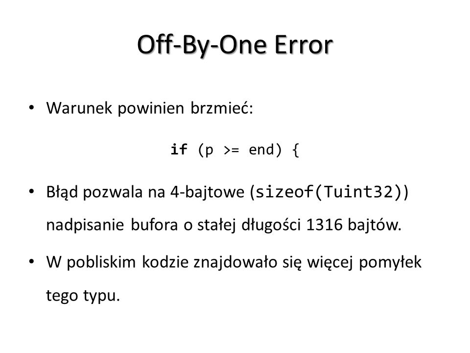 Off-By-One Error Warunek powinien brzmieć: