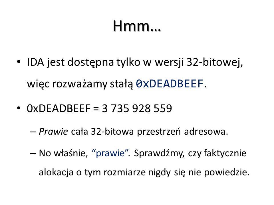 Hmm… IDA jest dostępna tylko w wersji 32-bitowej, więc rozważamy stałą 0xDEADBEEF. 0xDEADBEEF = 3 735 928 559.