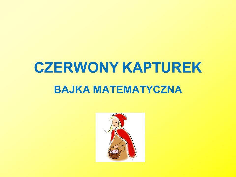 CZERWONY KAPTUREK BAJKA MATEMATYCZNA