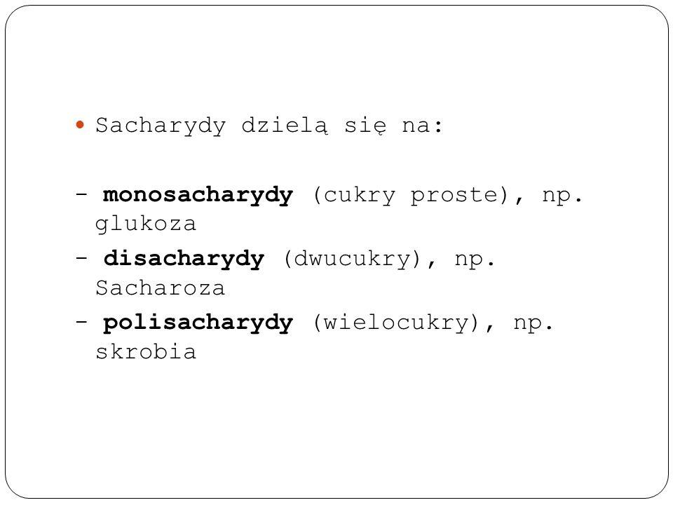 Sacharydy dzielą się na: