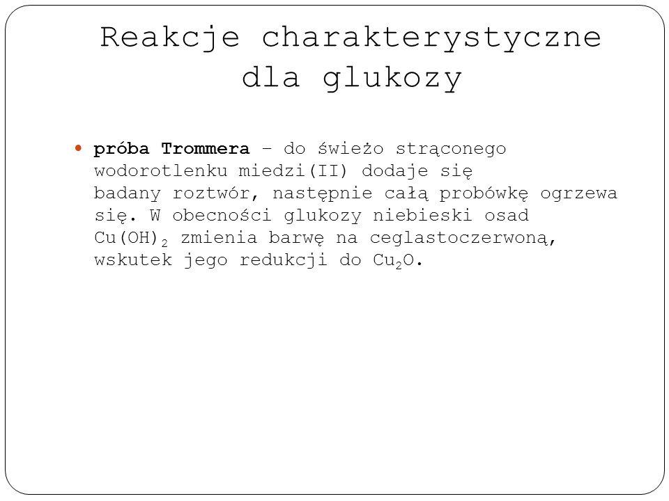 Reakcje charakterystyczne dla glukozy