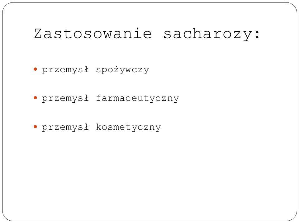 Zastosowanie sacharozy: