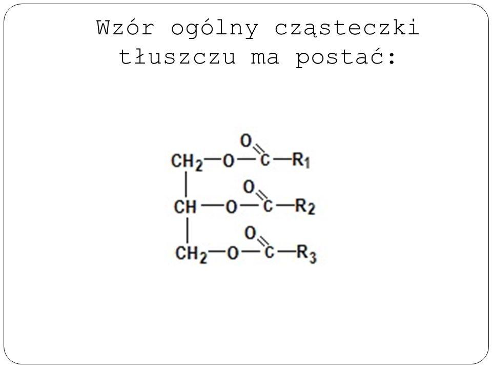 Wzór ogólny cząsteczki tłuszczu ma postać: