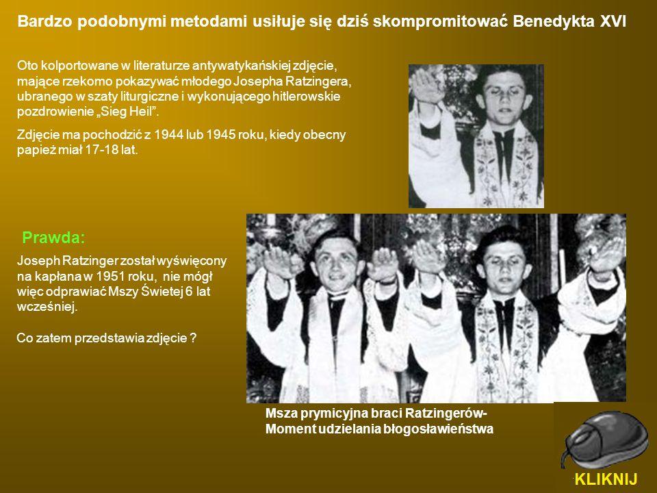 Bardzo podobnymi metodami usiłuje się dziś skompromitować Benedykta XVI