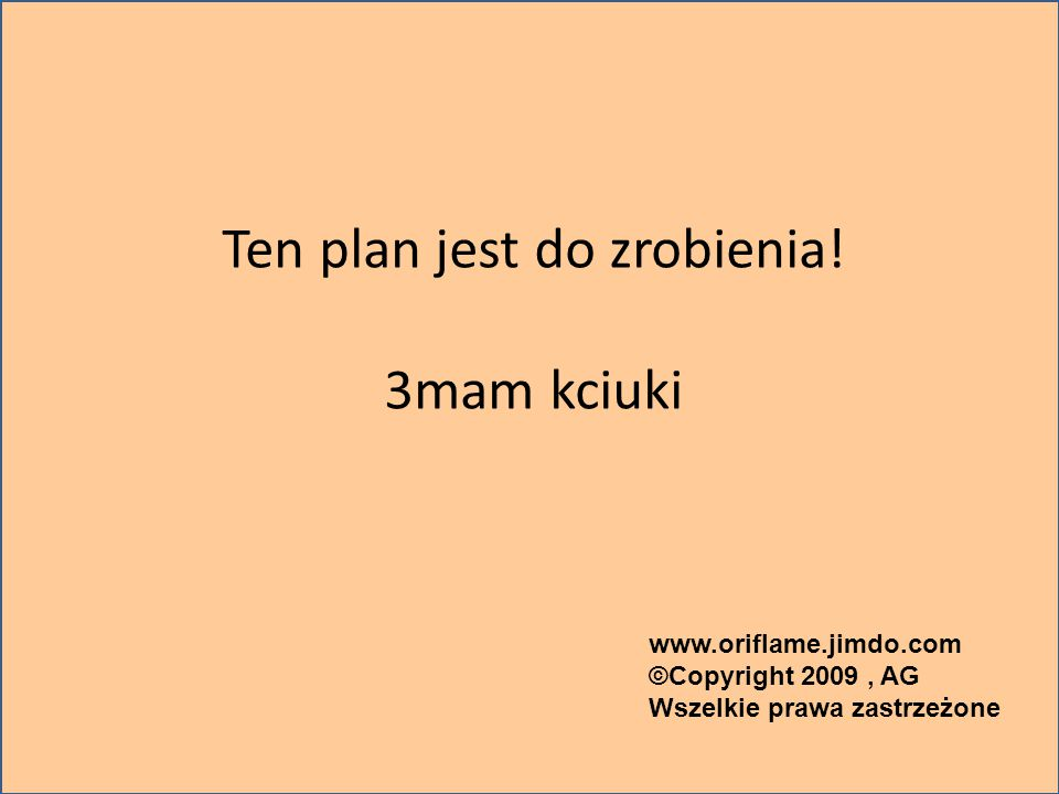 Ten plan jest do zrobienia!