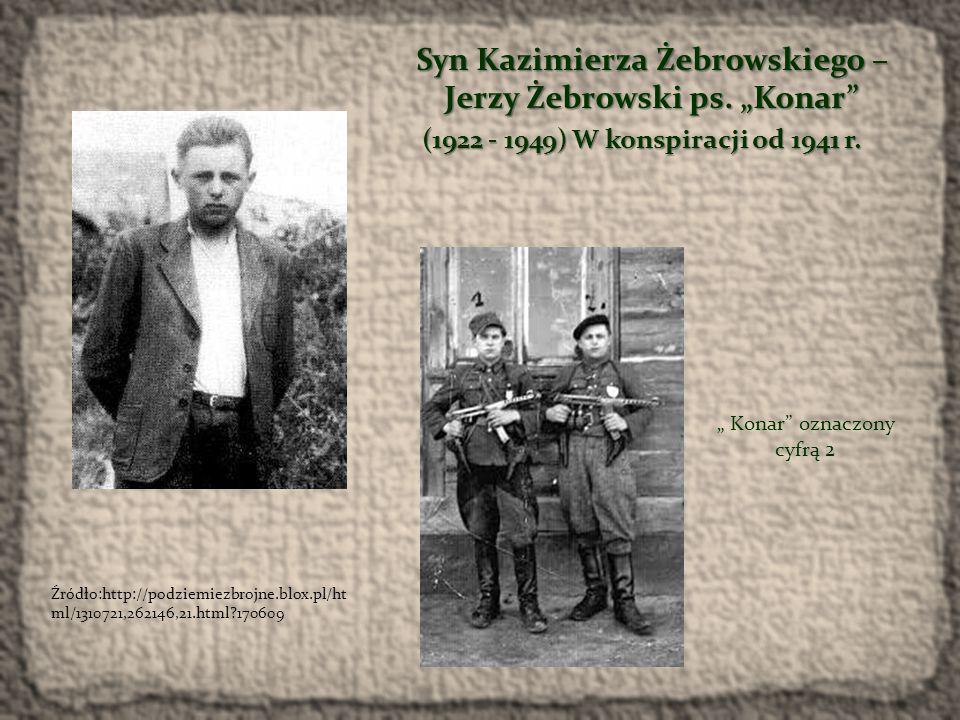 """Syn Kazimierza Żebrowskiego –Jerzy Żebrowski ps. """"Konar"""