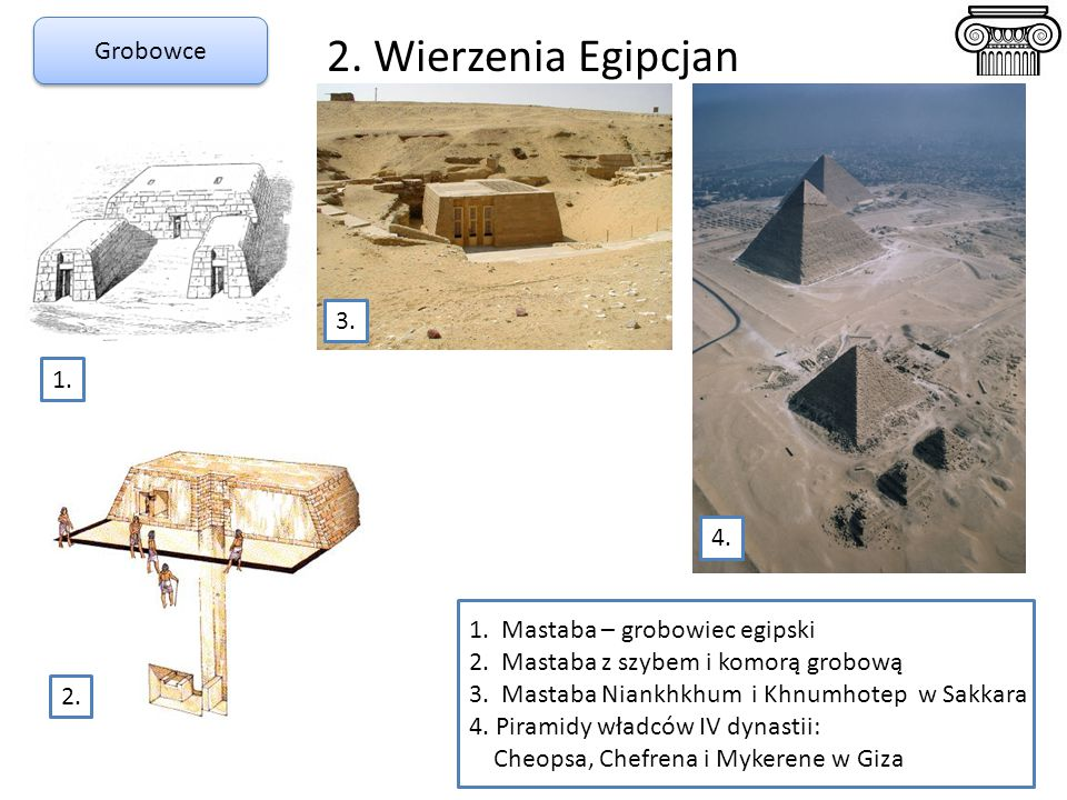 2. Wierzenia Egipcjan Grobowce 3. 1. 4. 1. Mastaba – grobowiec egipski