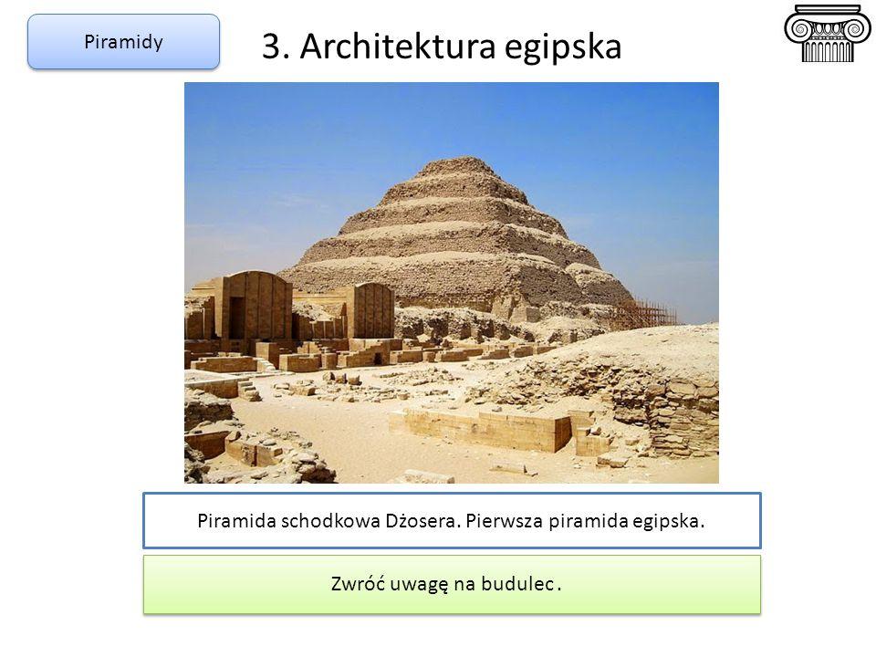 Piramida schodkowa Dżosera. Pierwsza piramida egipska.