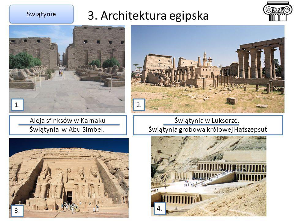 3. Architektura egipska Świątynie 1. 2. Aleja sfinksów w Karnaku