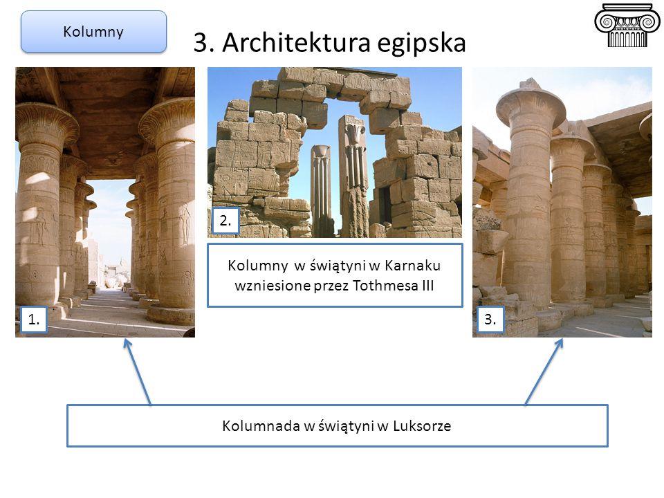 3. Architektura egipska Kolumny 2. Kolumny w świątyni w Karnaku