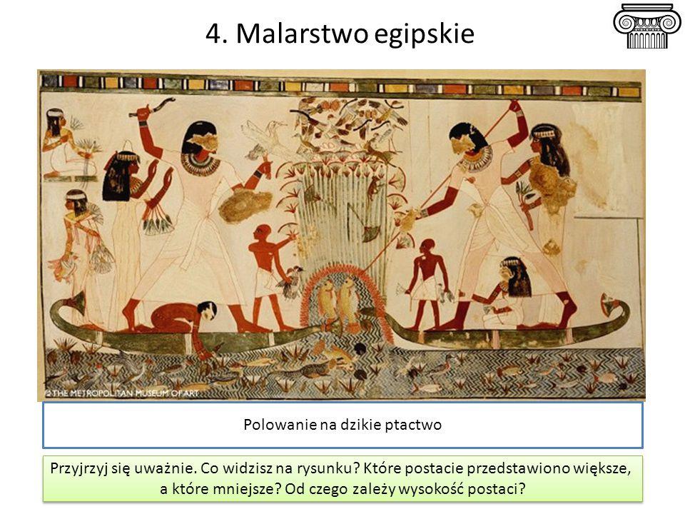 4. Malarstwo egipskie Polowanie na dzikie ptactwo
