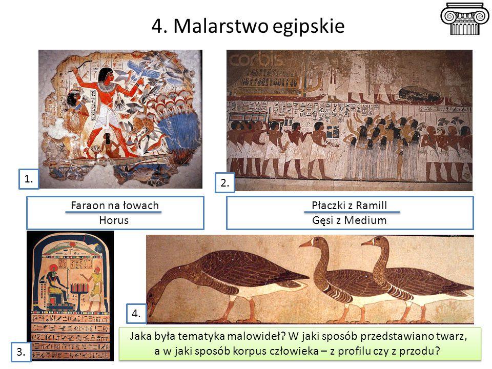 4. Malarstwo egipskie 1. 2. Faraon na łowach Horus Płaczki z Ramill