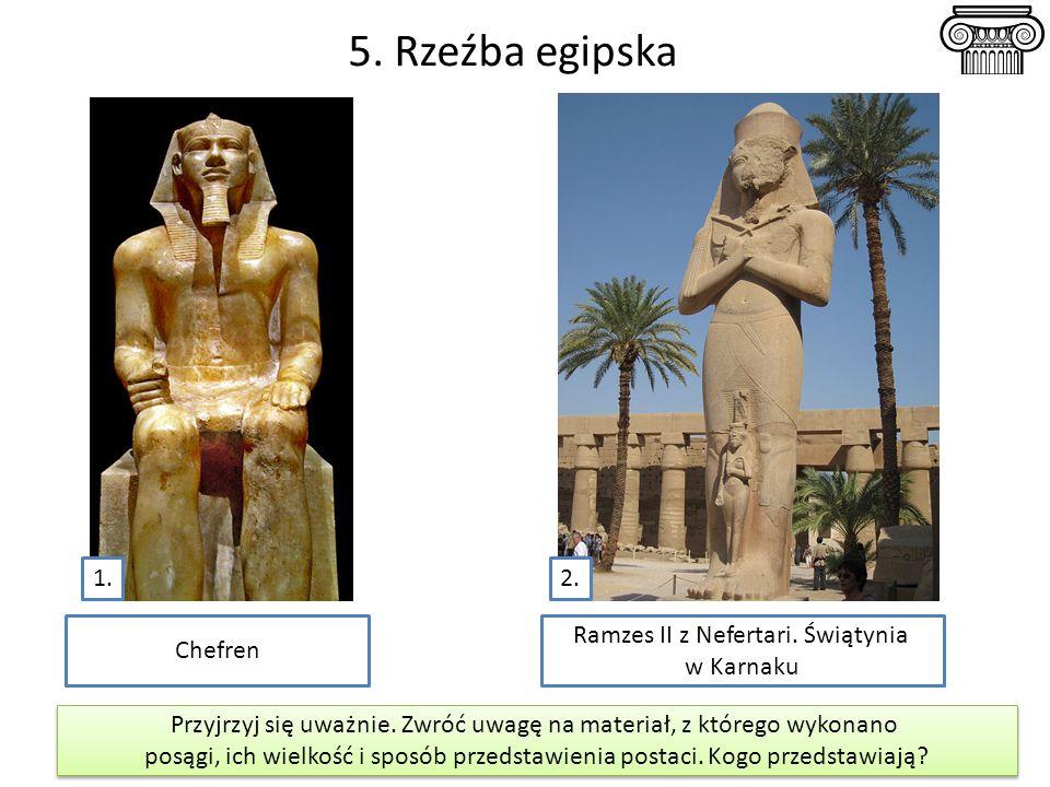 5. Rzeźba egipska 1. 2. Chefren Ramzes II z Nefertari. Świątynia