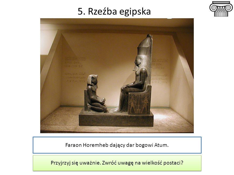 5. Rzeźba egipska Faraon Horemheb dający dar bogowi Atum.