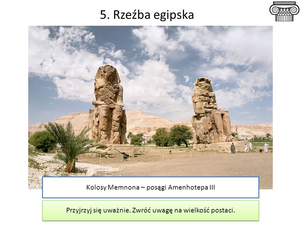 5. Rzeźba egipska Kolosy Memnona – posągi Amenhotepa III