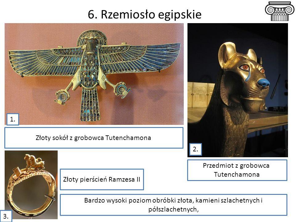 6. Rzemiosło egipskie 1. Złoty sokół z grobowca Tutenchamona 2.