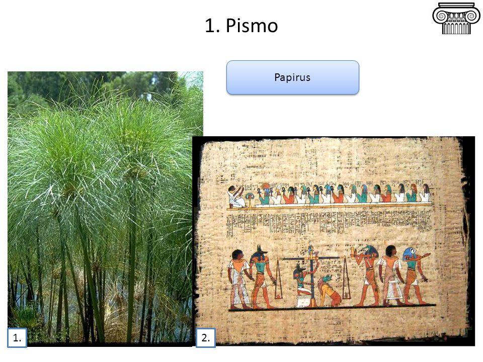 1. Pismo Papirus 1. 2.