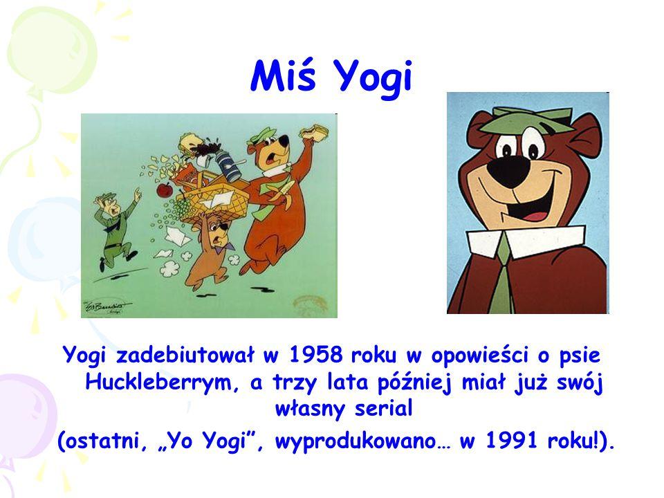 """(ostatni, """"Yo Yogi , wyprodukowano… w 1991 roku!)."""
