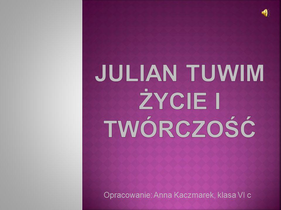 Julian Tuwim życie i twórczość